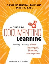A Guide to Documenting Learning | Tolisano, Silvia Rosenthal ; Hale, Janet A. |