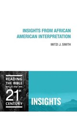 Insights from African American Interpretation | Mitzi J. Smith |
