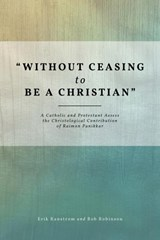 Without Ceasing to Be a Christian | Ranstrom, Erik ; Robinson, Bob |