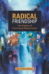 Radical Friendship | Ryan Andrew Newson |