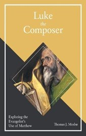 Luke the Composer | Thomas J. Mosbo |