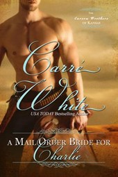 A Mail Order Bride For Charlie (The Carson Brothers of Kansas, #1)