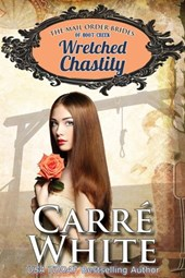 Wretched Chastity (The Mail Order Brides of Boot Creek, #1)