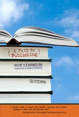 A Path to Publishing: What I Learned by Publishing a Nonfiction | Ed Cyzewski |