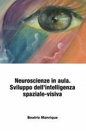 Neuroscienze in aula. Sviluppo dell'intelligenza spaziale-visiva.