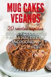 Mug cakes veganos: 20 recetas rápidas, sanas y deliciosas para hacer en microondas