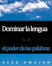 Dominar la lengua: el poder de las palabras
