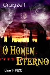 O Homem Eterno - livro 1: PULSO