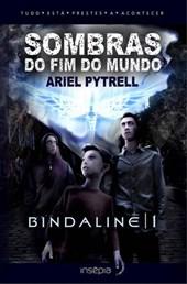 SOMBRAS DO FIM DO MUNDO | BINDALINE 1