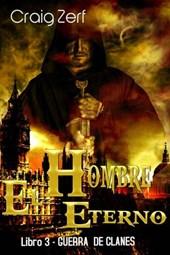 El Hombre Eterno - Libro 3: Guerra de Clanes