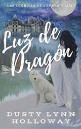 Luz de Dragón | Dusty Lynn Holloway |