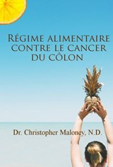 Régime alimentaire contre le cancer du côlon | Dr. Christopher Maloney ; N.D. |