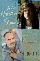 Just a Question of Love | J. Walther |
