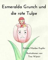 Esmeralda Grunch und die rote Tulpe