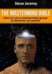 The Mastermind Bible – How to use a mastermind group to become successful