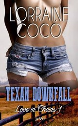 Texan Downfall (Love in Chains, Book 1) | Lorraine Cocó |