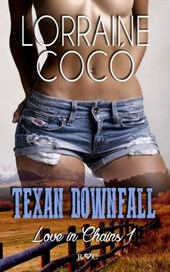Texan Downfall (Love in Chains, Book 1)