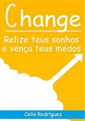 Change - Relize teus sonhos e vença teus medos