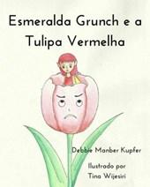 Esmeralda Grunch e a Tulipa Vermelha