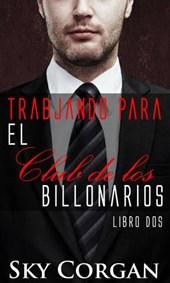 Trabjando para el Club de los Billonarios: Libro dos