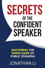 Secrets of the Confident Speaker | Mr Jonathan Li |