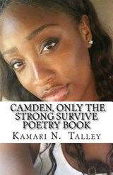Camden, Only the Strong Survive Poetry Book | Kamari N. Talley |