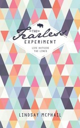 The Fearless Experiment | Lindsay K. McPhail |
