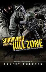 Surviving Inside the Kill Zone | Ernest Emerson |