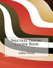 Spectral Theory Course Book
