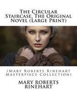 The Circular Staircase, the Original Novel | Mary Roberts Rinehart |