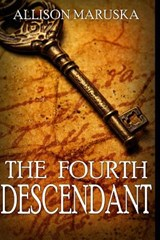 The Fourth Descendant | Allison Maruska |