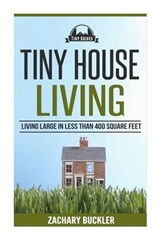Tiny House Living | Zachary Buckler |