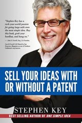 Sell Your Ideas With or Without a Patent | Stephen Key |