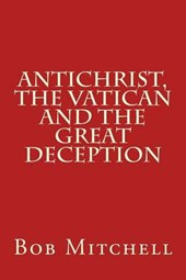 Antichrist, the Vatican and the Great Deception