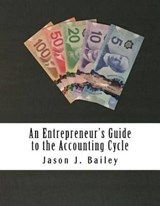 An Entrepreneur's Guide to the Accounting Cycle | Jason J. Bailey |