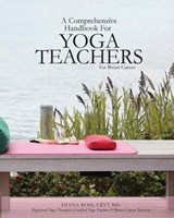 A Comprehensive Handbook for Yoga Teachers for Breast Cancer | Diana Ross |
