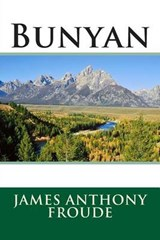 Bunyan | James Anthony Froude |