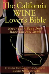 The California Wine Lover's Bible | Michael Aloysius O'reilly |