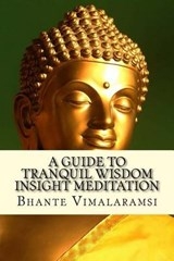 A Guide to Tranquil Wisdom Insight Meditation (T.W.I.M.) | VIMALARAMSI,  Bhante |