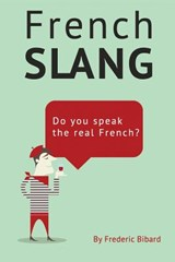 French Slang | Mr Frederic Bibard |