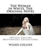 The Woman in White, the Original Novel | Wilkie Collins |