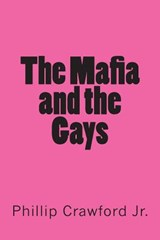The Mafia and the Gays | Phillip Crawford Jr |