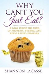 Why Can't You Just Eat? | Shannon Lagasse |