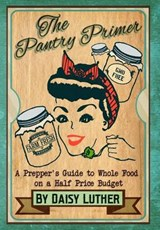 The Pantry Primer | Daisy Luther |