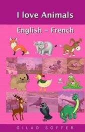 I Love Animals English - French