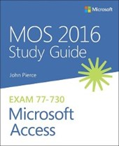 MOS 2016 Study Guide for Microsoft Access | John Pierce |