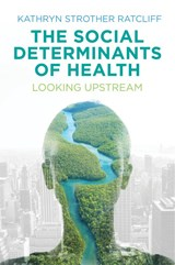 Social Determinants of Health | Kathryn Strother Ratcliff |