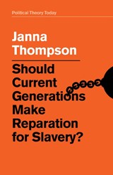 Should Current Generations Make Reparation for Slavery? | Janna Thompson |