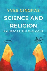 Science and Religion | Yves Gingras |