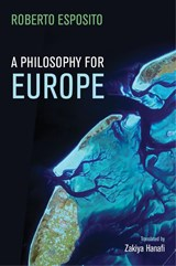 A Philosophy for Europe | Roberto Esposito |